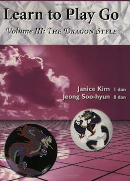 Learn to Play Go    Volume III  The Dragon Style