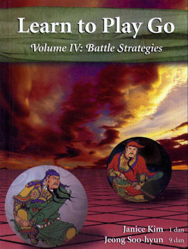 Learn to Play Go, Volume IV: Battle Strategies