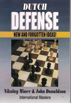 DUTCH DEFENSE  New and forgotten Ideas!